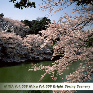 Mixa Vol. 009 Bright Spring Scenery