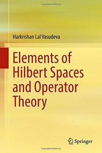 Elements of Hilbert Spaces and Operator Theory [Repost]