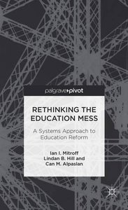 Rethinking the Education Mess: A Systems Approach to Education Reform (repost)