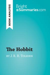 «The Hobbit by J. R. R. Tolkien (Book Analysis)» by Bright Summaries