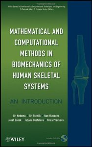 Mathematical and Computational Methods and Algorithms in Biomechanics: Human Skeletal Systems (Repost)