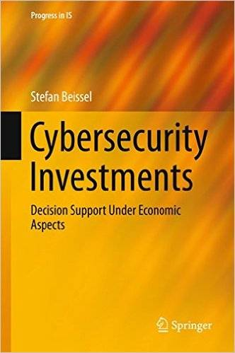 Cybersecurity Investments: Decision Support Under Economic Aspects