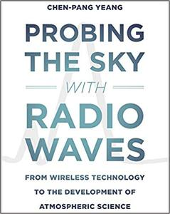 Probing the Sky with Radio Waves: From Wireless Technology to the Development of Atmospheric Science (Repost)