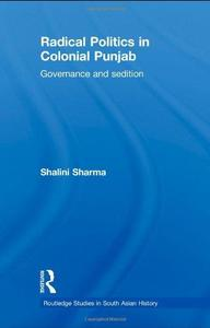 Radical Politics in Colonial Punjab: Governance and Sedition