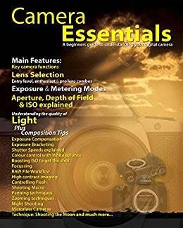 Camera Essentials: A beginners guide to understanding your digital camera