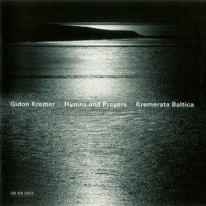 Gidon Kremer & The Kremerata Baltica - Hymns And Prayers (2010) {ECM 2161}