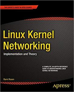 Linux Kernel Networking: Implementation and Theory (Repost)