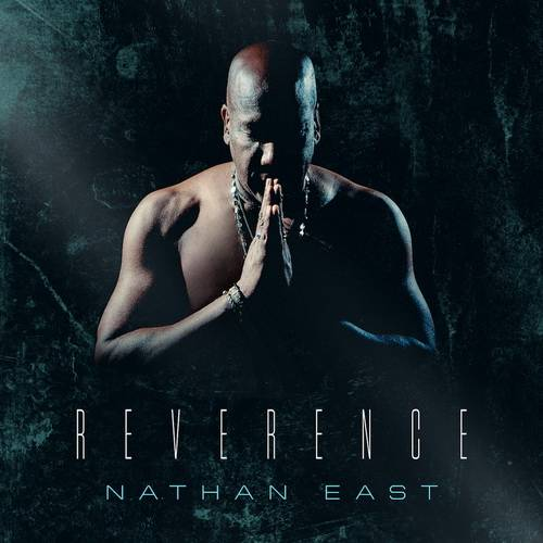 Nathan East - Reverence (2017) {Yamaha Entertainment Group}