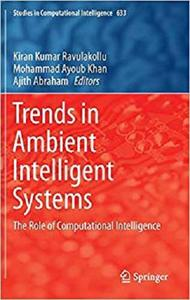 Trends in Ambient Intelligent Systems: The Role of Computational Intelligence [Repost]