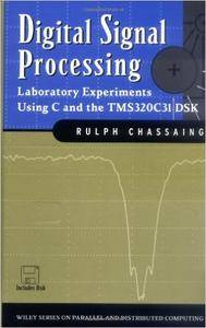Digital Signal Processing: Laboratory Experiments Using C and the TMS320C31 DSK [Repost]