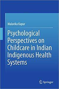 Psychological Perspectives on Childcare in Indian Indigenous Health Systems (Repost)