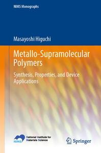 Metallo-Supramolecular Polymers: Synthesis, Properties, and Device Applications