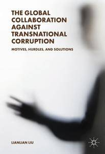 The Global Collaboration against Transnational Corruption: Motives, Hurdles, and Solutions (Repost)