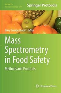 Mass Spectrometry in Food Safety: Methods and Protocols