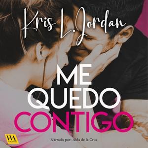 «Me quedo contigo» by Kris L. Jordan