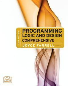 Programming Logic and Design: Comprehensive (with Videos Printed Access Card)(Repost)