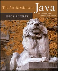 The Art and Science of Java: An Introduction to Computer Science