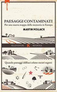 Martin Pollack - Paesaggi contaminati (Repost)