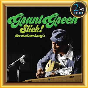 Grant Green - Grant Green, Slick! Live at Oil Can Harry's (Remastered) (2019) [Official Digital Download 24/192]