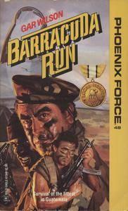 Mack Bolan - The Executioner - Phoenix Force 48 - Barracuda Run