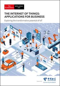 The Economist (Intelligence Unit) - The Internet of Things: Applications for Business (2020)