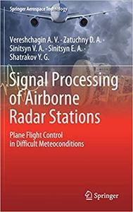 Signal Processing of Airborne Radar Stations: Plane Flight Control in Difficult Meteoconditions  Ed 202