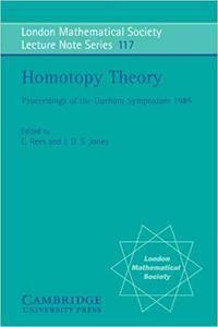 Homotopy Theory: Proceedings of the Durham Symposium 1985