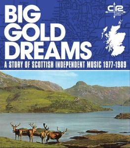 VA - Big Gold Dreams: A Story of Scottish Independent Music 1977-1989 (2019)