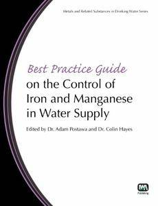 Best Practice Guide on the Control of Iron and Manganese in Water Supply (repost)