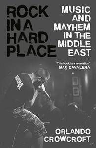 Rock in a Hard Place: Music and Mayhem in the Middle East