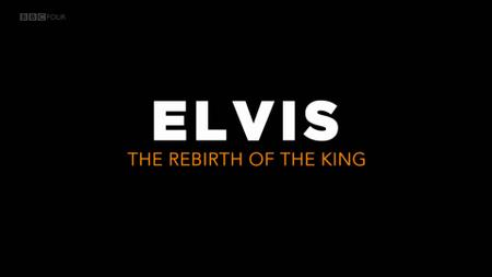 BBC - Elvis: The Rebirth of the King (2018)