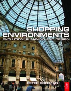 Shopping Environments: Evolution, Planning and Design (Repost)