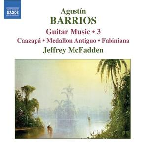 Jeffrey McFadden - Agustin Barrios: Guitar Music, Vol.3 (2006)