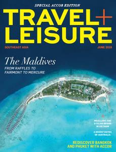 Travel+Leisure Southeast Asia - June 2019 (Special Accor Edition)