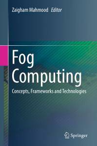 Fog Computing: Concepts, Frameworks and Technologies (Repost)
