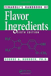 Fenaroli's Handbook of Flavor Ingredients, Sixth Edition