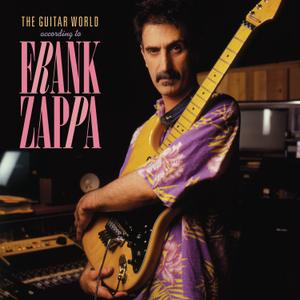 Frank Zappa - The Guitar World According To Frank Zappa (1987) {2019 Vinyl, Record Store Day, remastered, UMe BPR1233}