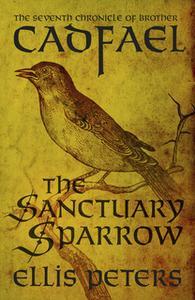 «The Sanctuary Sparrow» by Ellis Peters