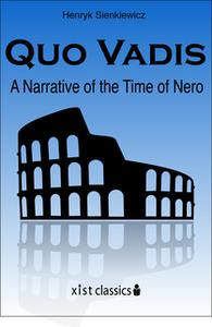 «Quo Vadis: A Narrative of the Time of Nero» by Henryk Sienkiewicz