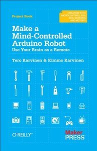 Make A Mind Controlled Arduino Robot Use Your Brain As A border=