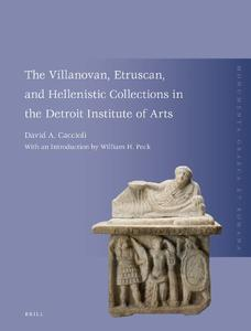 The Villanovan, Etruscan, and Hellenistic Collections in the Detroit Institute of Arts