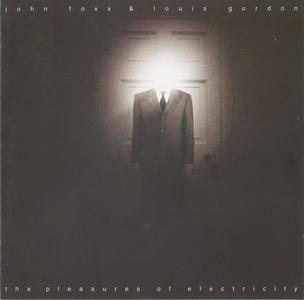 John Foxx & Louis Gordon - The Pleasures Of Electricity (2001) {Metamatic Records META 004CD}
