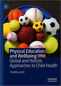 Physical Education and Wellbeing: Global and Holistic Approaches to Child Health
