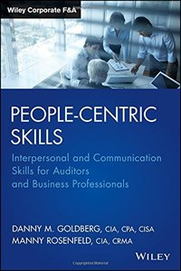 People-Centric Skills: Interpersonal and Communication Skills for Auditors and Business Professionals (repost)