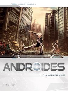 Androides - Tome 7 - La Derniere Ange