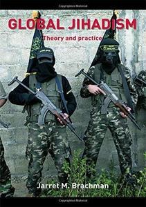Global Jihadism: Theory and Practice (Cass Series on Political Violence)