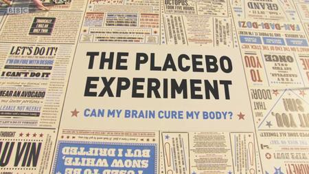 BBC - The Placebo Experiment: Can My Brain Cure My Body? (2018)