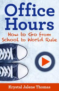 Office Hours: How to Go From School to World Rule
