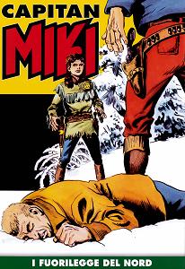 Capitan Miki A Colori - Volume 13 - I Fuorilegge Del Nort
