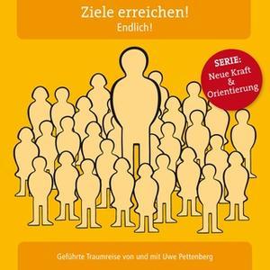 «Ziele erreichen! Endlich!» by Uwe Pettenberg